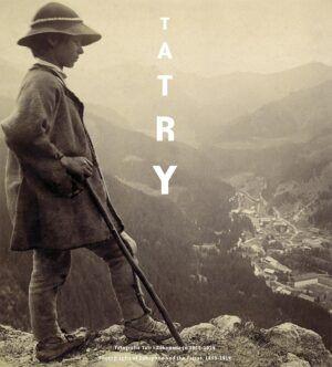 Tatry. Fotografie Tatr i Zakopanego 1859–1914